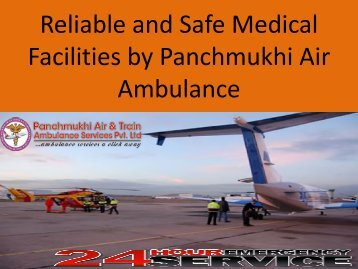 Reliable and safe Medical Facilities by Panchmukhi Air Ambulance in Delhi and Patna