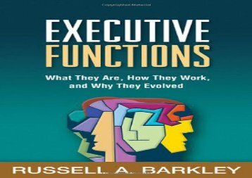 Executive-Functions-What-They-Are-How-They-Work-and-Why-They-Evolved