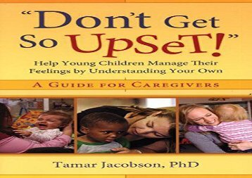 Don-t-Get-So-Upset-Help-Young-Children-Manage-Their-Feelings-by-Understanding-Your-Own