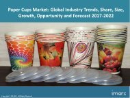 Global Paper Cups Market Share, Size, Research and Forecast 2017-2022