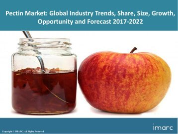 Global Pectin Market Share, Size, Volume and Forecast 2017-2022