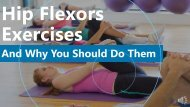 Reasons of Exercising The Hip Flexors
