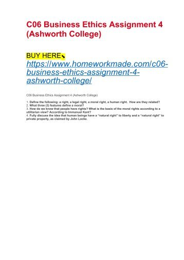 C06 Business Ethics Assignment 4 (Ashworth College)
