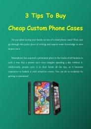 3 Tips To Buy Cheap Custom Phone Cases