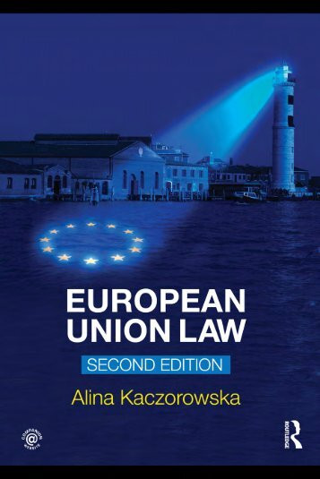 Kaczorowska A. European Union Law, 2nd Edition