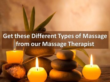 Get these Different Types of Massage from our Massage Therapist