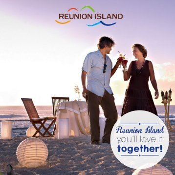 Reunion Island, you'll love it together
