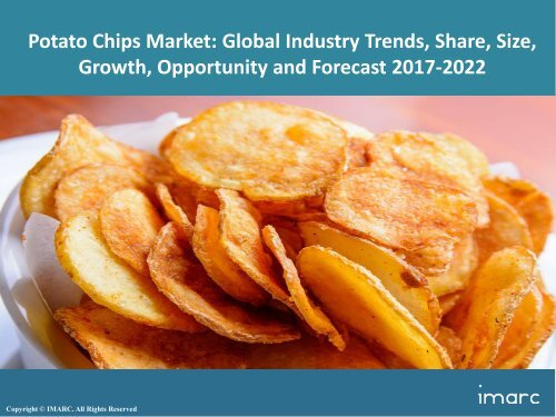 Global Potato Chips Market Share, Size, Trends and Forecast 2017-2022