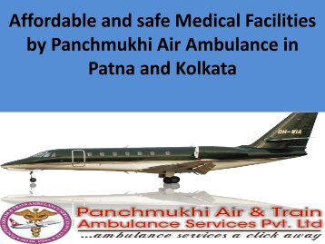 Affordable and safe Medical Facilities by Panchmukhi Air Ambulance in Patna and Kolkata