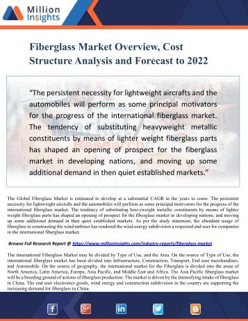 Fiberglass Market Overview, Cost Structure Analysis and Forecast to 2022