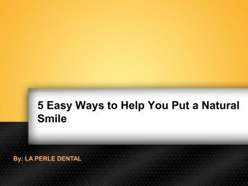 5 Easy Ways to Help You Put a Natural Smile