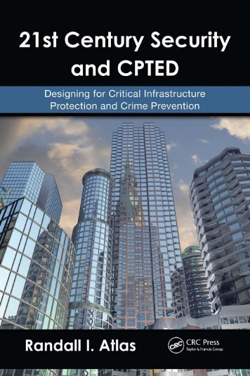 Atlas 21st Century Security and CPTED Designing for Critical Infrastructure Protection and Crime Prevention