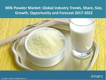 Global Milk Powder Market Share, Size, Trends and Forecast 2017-2022