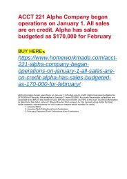 ACCT 221 Alpha Company began operations on January 1. All sales are on credit. Alpha has sales budgeted as $170,000 for February