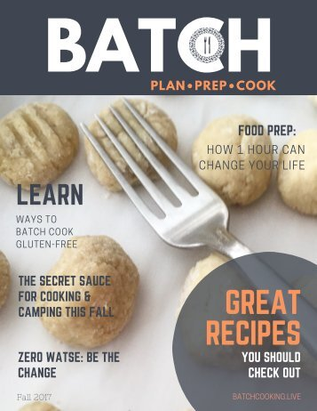 BATCH Cooking: Plan. Prep. Cook. FALL 2017