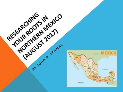 Researching Your Roots in Northern Mexico Oct 2017