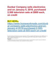 Dunbar Company sells electronics and on January 4, 2016, purchased 2,500 television sets at $800 each, on credit