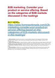 B2B marketing. Consider your product or service offering. Based on the categories of B2B markets discussed in the readings