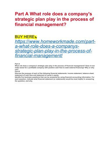 Part A What role does a company's strategic plan play in the process of financial management?