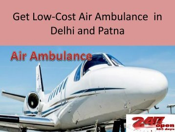 Get Low-Cost Air Ambulance in Delhi and patna