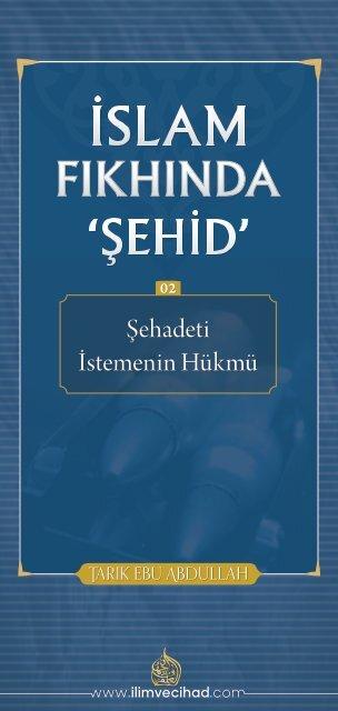 """İslam Fıkhında """"Şehid"""" 02: Şehadeti İstemenin Hükmü"""