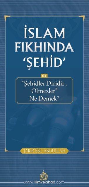 """İslam Fıkhında """"Şehid"""" 04: """"Şehidler Diridir, Ölmezler"""" Ne Demek?"""