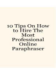 10 Tips on How to Hire the Most Professional Online Paraphraser