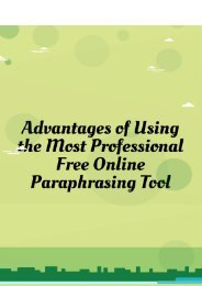Advantages of Using the Most Professional Free Online Paraphrasing Tool