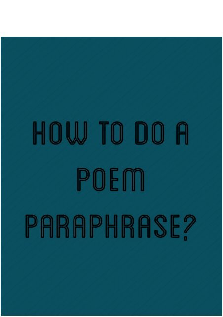 How to Do a Poem Paraphrase?