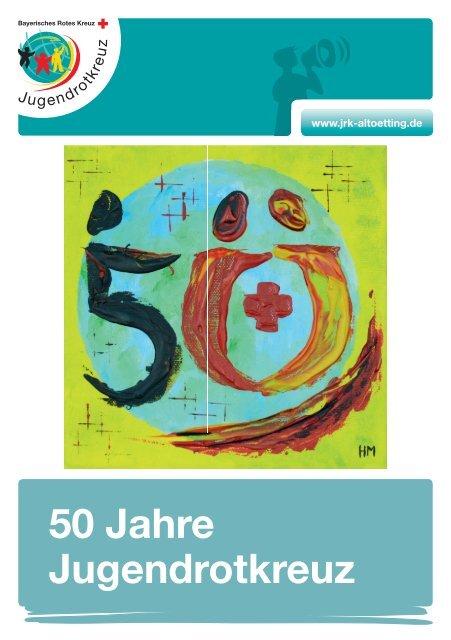 Chronik 50 Jahre JRK KV Altötting