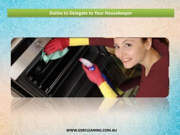 Duties to Delegate to Your Housekeeper - GSR Cleaning Service