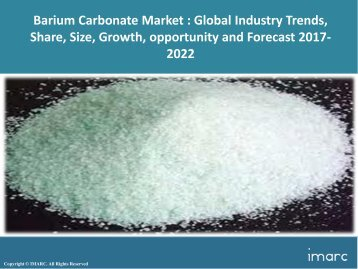 Global Barium Carbonate Market Share, Size, Price Trends and Forecast 2017-2022