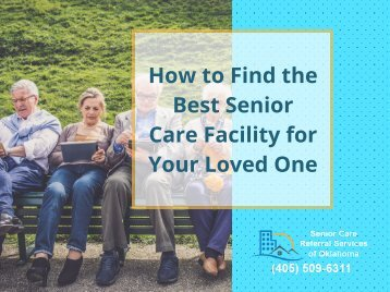 How to Find the Best Senior Care Facility for Your Loved One