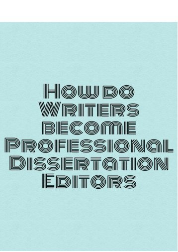 How Do Writers Become a Professional Dissertation Editors?