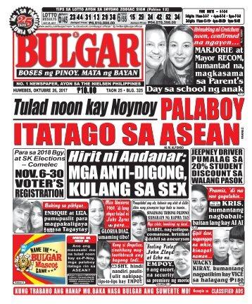 OCTOBER 26, 2017 BULGAR: BOSES NG PINOY, MATA NG BAYAN