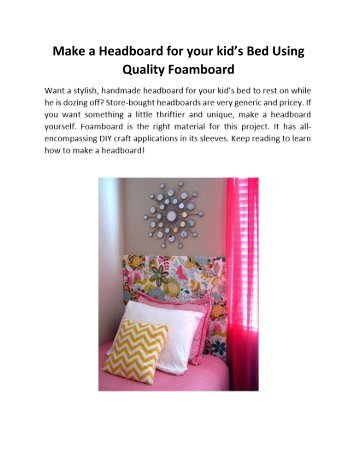 Make a Headboard for your kid's Bed Using Quality Foamboard