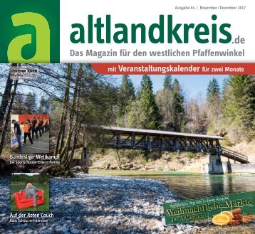 Altlandkreis Ausgabe November/Dezember 2017 - Das Magazin für den westlichen Pfaffenwinkel