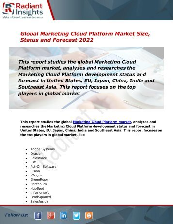 Marketing Cloud Platform Market Size, Share, Status, Trends, Analysis and Forecast Report to 2022:Radiant Insights, Inc