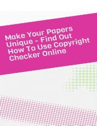 Make Your Papers Unique - Find Out How to Use Copyright Checker Online