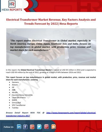 Electrical Transformer Market Revenue, Key Factors Analysis and Trends Forecast by 2022 Hexa Reports