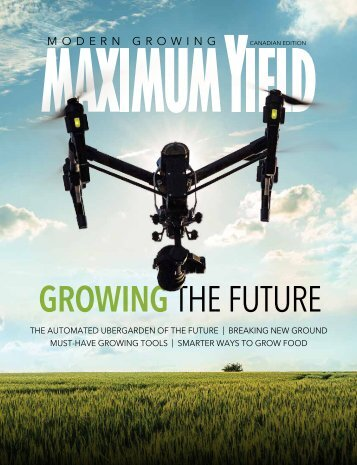 Maximum Yield Modern Growing | Canadian Edition | March/April 2017