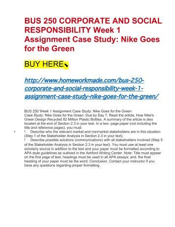 corporate social responsibility case study nike Nike case study nike and the reality of corporate social responsibility the nike case study this case study is based on an article by simon zadek in the harvard.