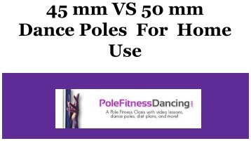 45 mm VS 50 mm Dance Poles For Home Use