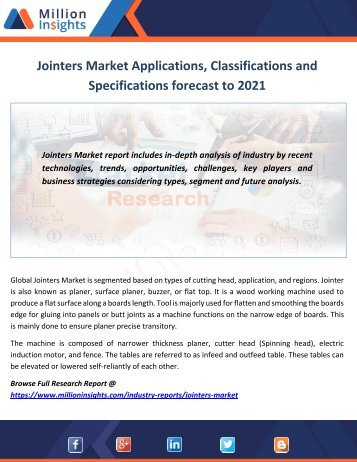 Jointers Market Applications, Classifications and Specifications forecast to 2021