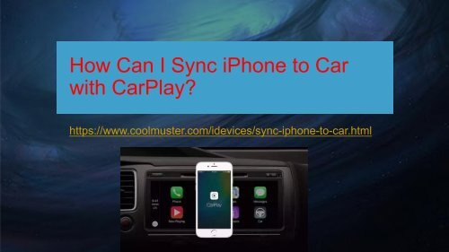 How Can I Sync iPhone to Car with CarPlay
