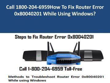 Call 18002046959 Fix Router Error 0x80040201 While Using Windows