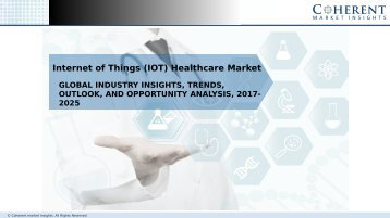 Internet of Things Healthcare Market - Global Industry Insights and Opportunity Analysis, 2025
