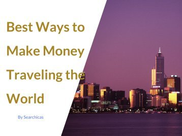 Best Ways to Make Money Traveling the World