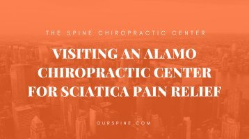 Visiting an Alamo Chiropractic Center for Sciatica Pain Relief