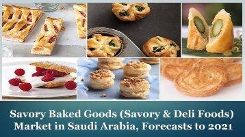 Saudi Arabia Savory Baked Goods Market.